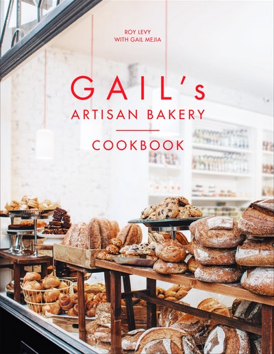 Gail's Artisan Bakery Cookbook