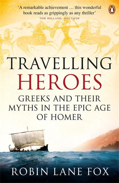 Book Cover:  Travelling Heroes: Greeks and their Myths in the Epic Age of Homer