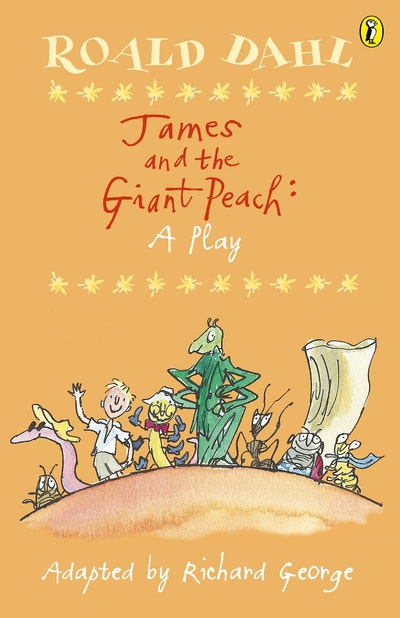 Book Cover:  James & the Giant Peach: A Play