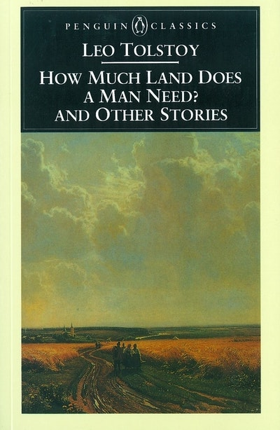 Book Cover:  How Much Land Does a Man Need & Other Stories
