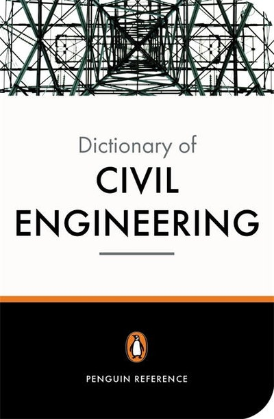 The New Penguin Dictionary Of Civil Engineering