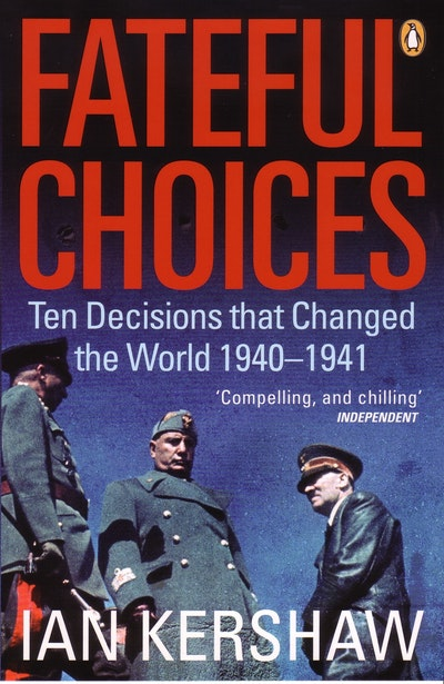 Book Cover:  Fateful Choices: Ten Decisions That Changed The World, 1940-1941