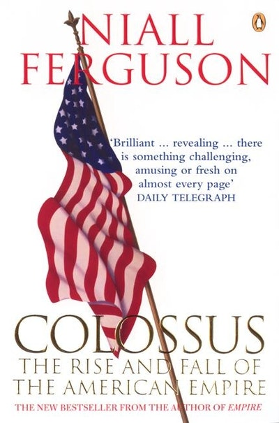 Book Cover:  Colossus: The Rise & Fall of the American Empire