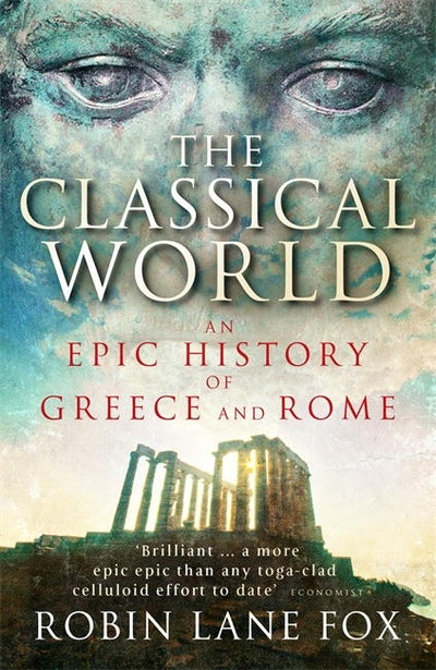 Book Cover: The Classical World: The Epic History of Greece & Rome