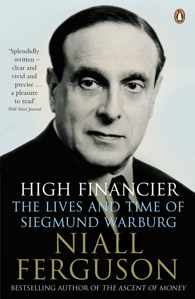 Book Cover:  High Financier: The Lives and Time of Siegmund Warburg