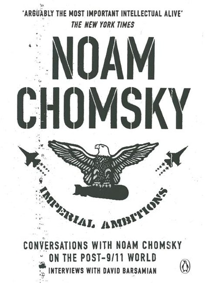 Book Cover:  Imperial Ambitions: Conversations with Noam Chomsky on the Post-9/11    World