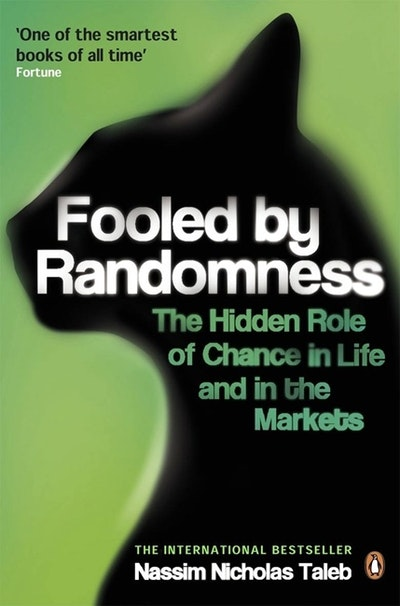 Book Cover:  Fooled by Randomness: The Hidden Role of Chance in Life and in the Markets