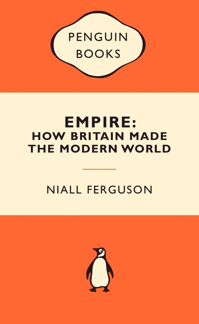Book Cover:  Empire: How Britain Made the Modern World: Popular Penguins