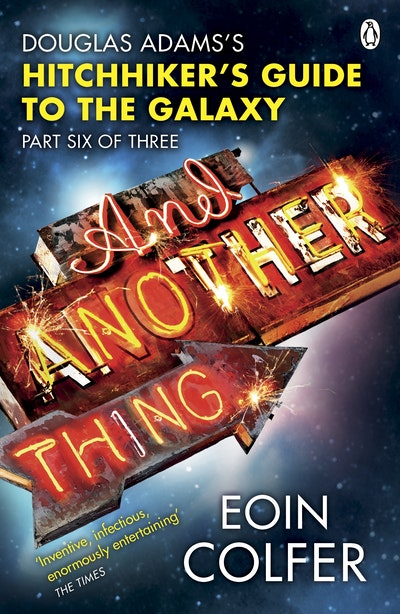 Book Cover:  And Another Thing...Douglas Adams's Hitchhiker's Guide To The Galaxy Part Six Of Three
