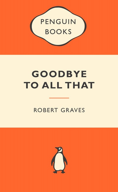 Book Cover:  Goodbye To All That: Popular Penguins