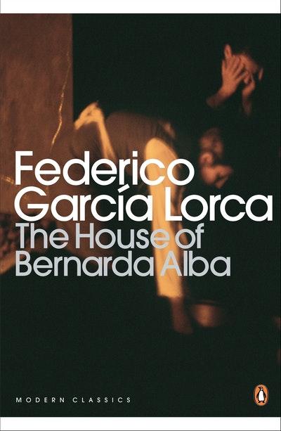 The House Of Bernarda Alba & Other Plays