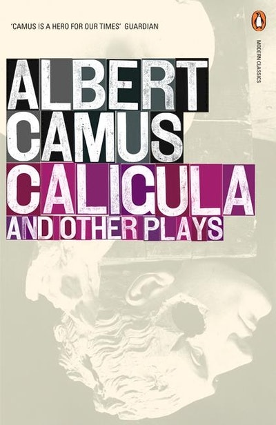 Book Cover:  Caligula & Other Plays: Caligula; Cross Purpose; The Just; The PossessedCaligula / Cross Purpose / The Just / The Possessed