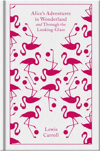 Book Cover:  Alice's Adventures in Wonderland and Through the Looking Glass: Design  by Coralie Bickford-Smith