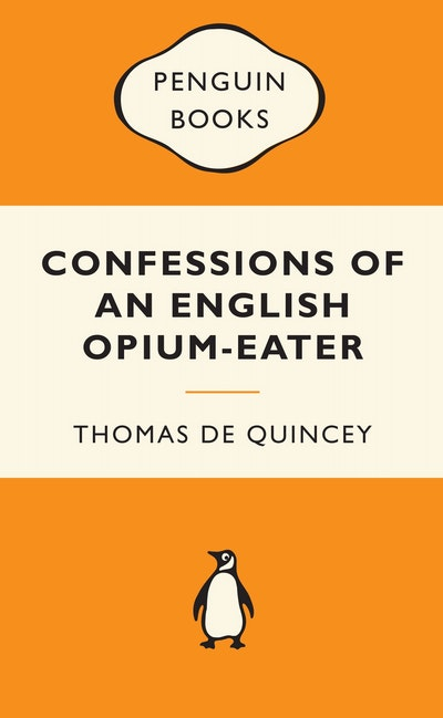 Confessions of an English Opium-Eater: Popular Penguins