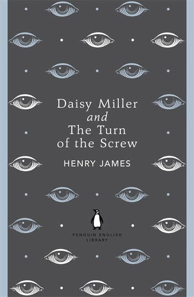 Book Cover:  Daisy Miller and The Turn of the Screw: Penguin English Library