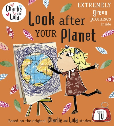 Book Cover:  Charlie and Lola: Look After Your Planet