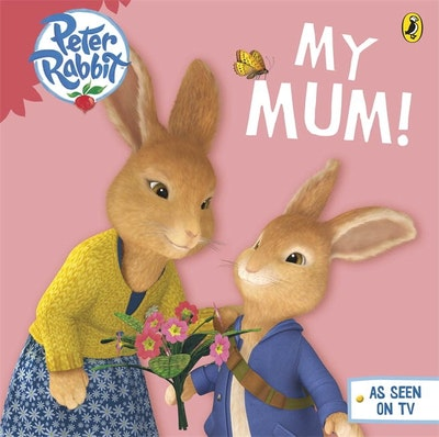 Book Cover:  Peter Rabbit Animation: My Mum