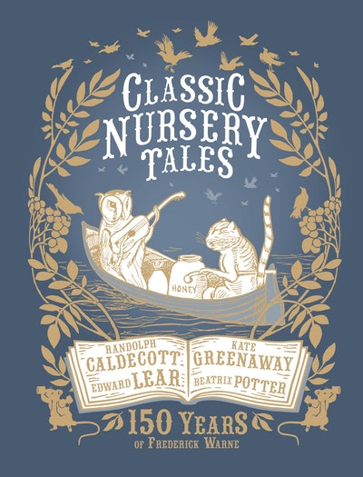 Book Cover:  Classic Nursery Tales: 150 Years of Frederick Warne