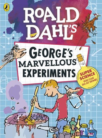 Roald Dahl George's Marvellous Experiments