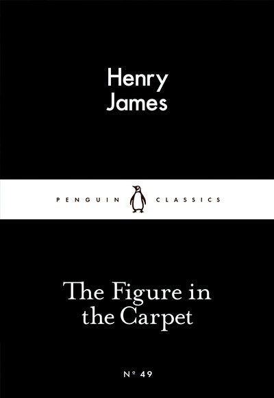 Book Cover: The Figure in the Carpet: Little Black Classics: Penguin 80s