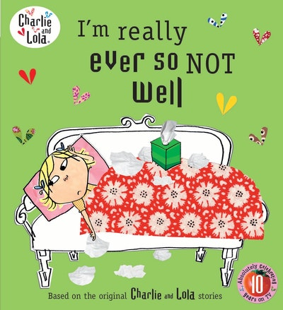 Book Cover:  Charlie and Lola: I'm Really Ever So Not Well