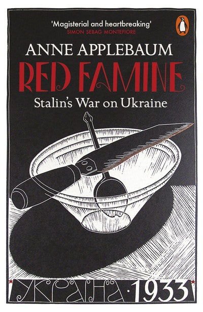 Red Famine: Stalin's War on Ukraine, 1921-33