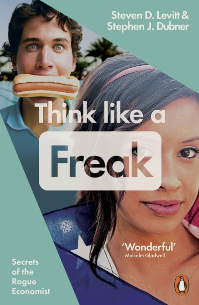Book Cover:  Think Like a Freak: How to Think Smarter about Almost Everything