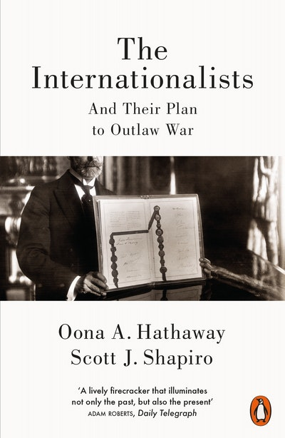 The Internationalists: And the Struggle to Outlaw War