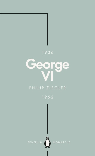 George VI (Penguin Monarchs)