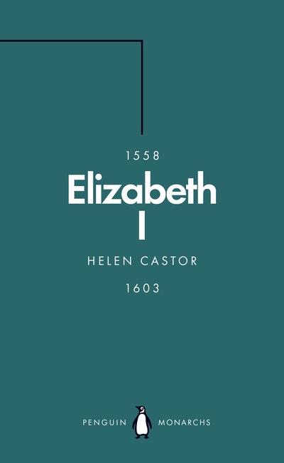 Elizabeth I (Penguin Monarchs)