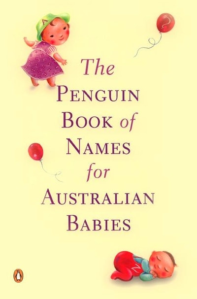 Book Cover: The Penguin Book of Names for Australian Babies