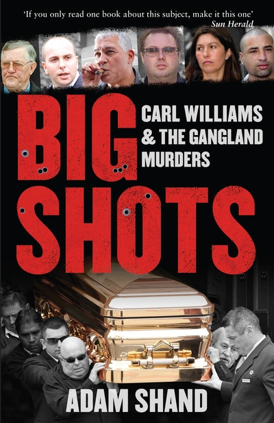 Book Cover:  Big Shots: Carl Williams and the Gangland Murders