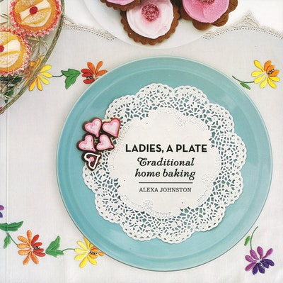 Book Cover:  Ladies, a Plate: Traditional Home Baking