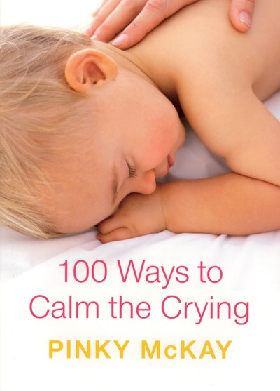 Book Cover:  100 Ways To Calm The Crying