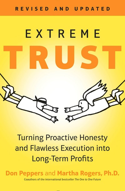Extreme Trust: Turning Proactive Honesty and Flawless Execution into Long-term Profits, Revised Edition