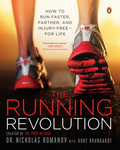The Running Revolution: How to Run Faster, Farther, and Injury-Free for Life
