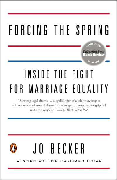 Forcing the Spring: Inside the Fight for Marriage Equality