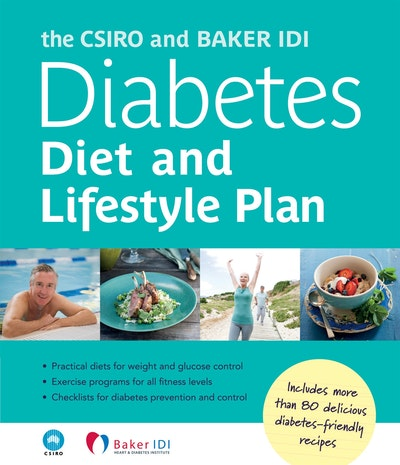 Book Cover: The CSIRO and Baker IDI Diabetes Diet and Lifestyle Plan