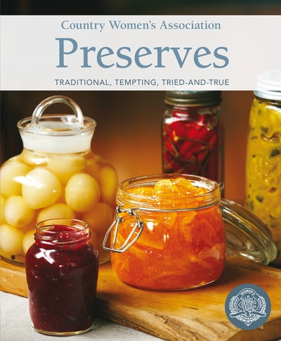 Book Cover:  Country Women's Association Preserves: Traditional, Tempting, Tried-and-True