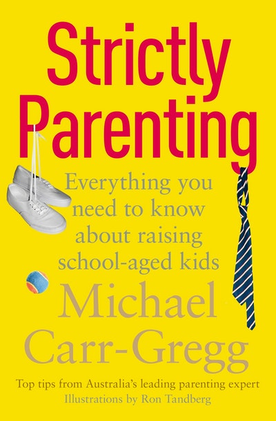 Book Cover:  Strictly Parenting: Everything you need to know about raising school-aged kids