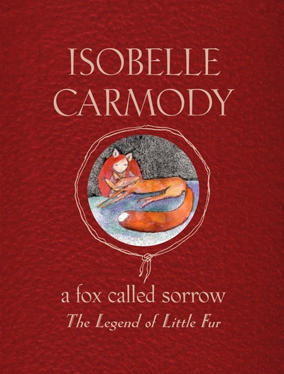 Book Cover: A Fox Called Sorrow: The Legend of Little Fur