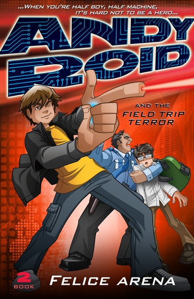 Book Cover:  Andy Roid and the Field Trip Terror