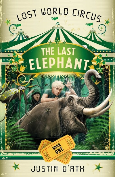 Book Cover: The Last Elephant: The Lost World Circus Book 1