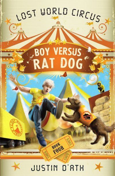 Book Cover:  Boy Versus Rat Dog: The Lost World Circus Book 4