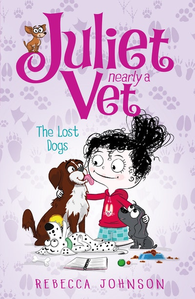 The Lost Dogs: Juliet, Nearly a Vet (Book 7)