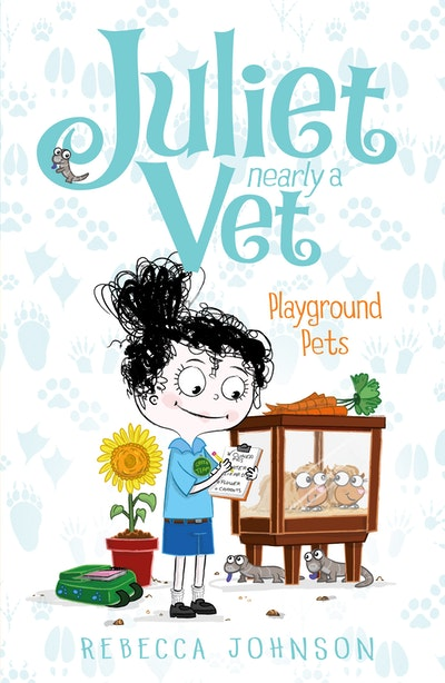 Playground Pets: Juliet, Nearly a Vet (Book 8)