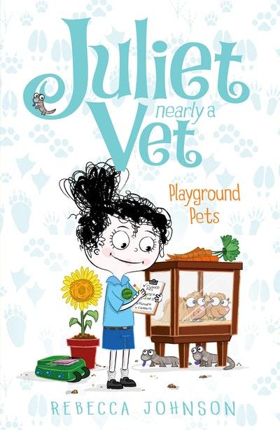 Playground Pets: Juliet, Nearly a Vet (Book 8)