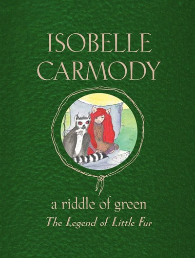 Book Cover: The Legend of Little Fur: A Riddle of Green