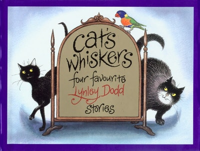 Book Cover:  Cat's Whiskers Four Favourite Lynley Dodd Stories