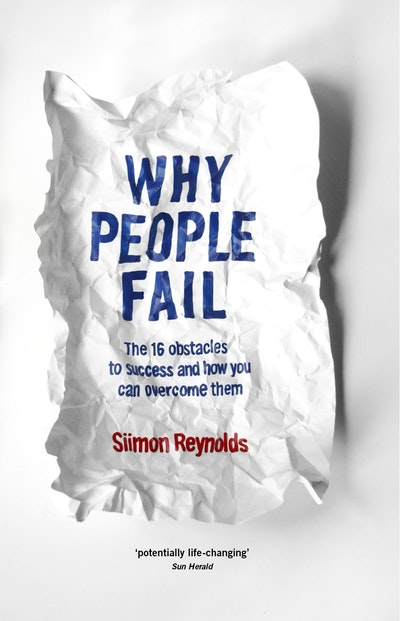 Book Cover:  Why People Fail: The 16 obstacles to success and how you can overcome   them